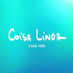 TIAGO IORC - COISA LINDA