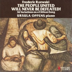The People United Will Never Be Defeated! (36 Variations on a Chilean Song) by Frederic Rzewski ;   Ursula Oppens