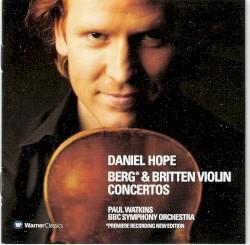 Violin Concertos by Berg ,   Britten ;   Daniel Hope ,   BBC Symphony Orchestra ,   Paul Watkins